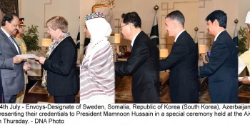 Islamabad: 14th July - Envoys-Designate of Sweden, Somalia, Republic of Korea (South Korea), Azerbaijan, Bangladesh  and Sudan presenting their credentials to President Mamnoon Hussain in a special ceremony held at the Aiwan-e-Sadr,  Islamabad on Thursday. - DNA Photo