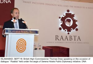 "ISLAMABAD, SEPT 15: British High Commissioner Thomas Drew speaking on the occasion of dialogue "" Raabta"" held under the aegis of Serena Hotels Public Diplomacy initiative. DNA"