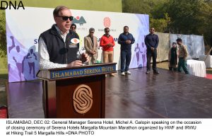 ISLAMABAD, DEC 02: General Manager Serena Hotel, Michel A. Galopin speaking on the occasion of closing ceremony of Serena Hotels Margalla Mountain Marathon organized by HWF and IRWU at Hiking Trail 5 Margalla Hills.=DNA PHOTO
