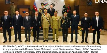 ISLAMABAD, NOV 22: Ambassador of Azerbaijan, Ali Alizada and staff members of the embassy in a group photo with General Zubair Mahmood Hayat, Chairman Joint Chiefs of Staff Committee on the eve of 100th Anniversary of the Diplomatic Service Bodies of Azerbaijan.=DNA PHOTO