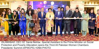 ISLAMABAD, DEC 02: Sania Nishtar, Special Assistant to the Prime Minister on Social Protection and Poverty Alleviation opens the Third All Pakistan Women Chambers Presidents' Summit (APWCPS).=DNA PHOTO